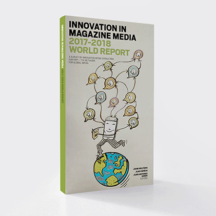 INNOVATION IN MAGAZINE MEDIA 2017-2018 WORLD REPORT