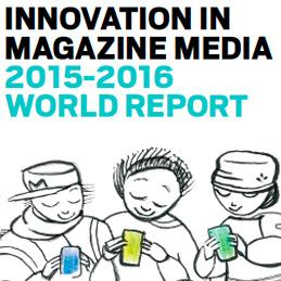 INNOVATION IN MAGAZINE MEDIA 2015 WORLD REPORT